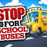 Red and Black text - Stop for School Buses and a cartoon picture with a yellow school bus, driver and kids on the bus